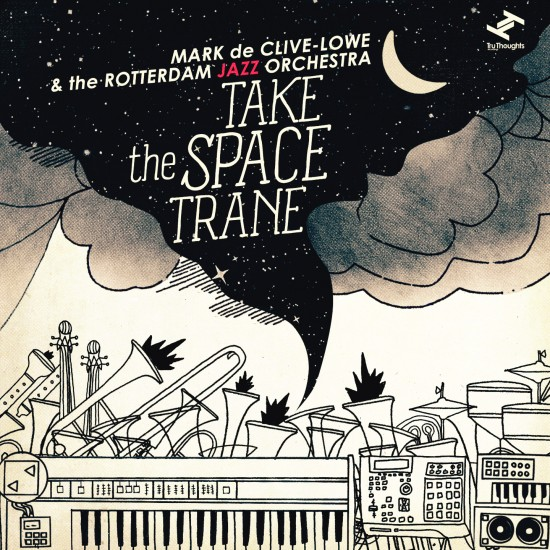 Mark de Clive-Lowe & The Rotterdam Jzz Orchestra『Take The Space Trane』