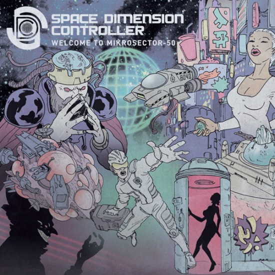 Space Dimension Controller『Welcome To Mikrosector-50』