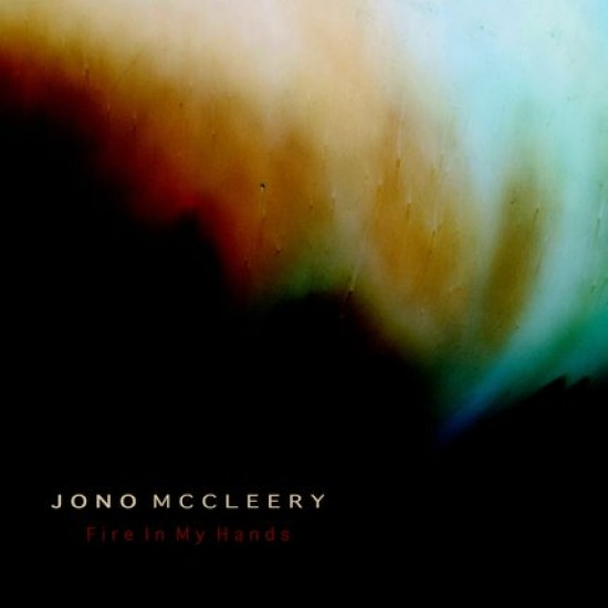 Jono McCleery『Fire In My Hands』