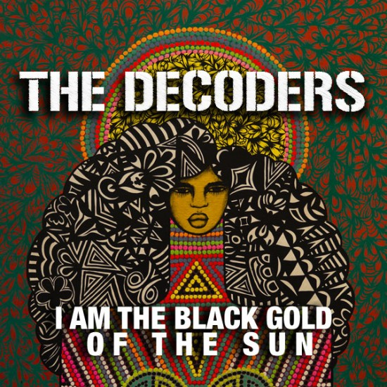 The Decoders 「I Am The Black Gold Of The Sun」
