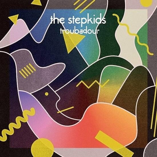 The Stepkids『Troubadour 』